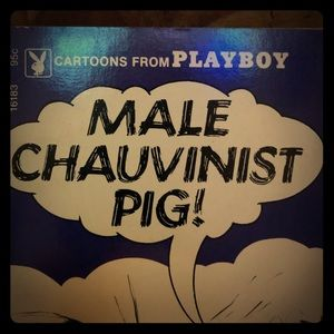 Male chauvinistic pig. Playboy cartoons book 1972